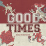 Good Times (GOLDHOUSE Remix)