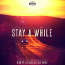 Stay A While (Extended Mix)