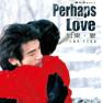 如果.爱(张学友)/ Perhaps Love