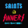 Saints & Sinners (Habstrakt Remix)